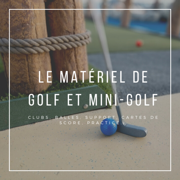 Accessoires de mini golf - campings - clubs - putters - balles multicolores - cartes de score - cages de golf