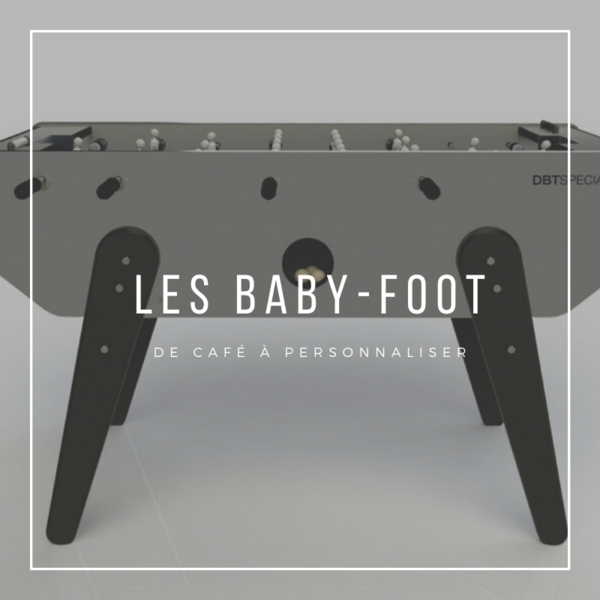 baby-foot luxe - baby-foot camping - baby-foot loisir - baby-foot compétition - baby foot collectivités